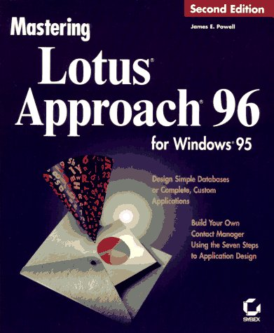 Mastering Lotus Approach 96 for Windows 95: Powell, James E.