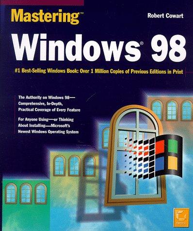 Mastering Windows 98: Cowart, Robert