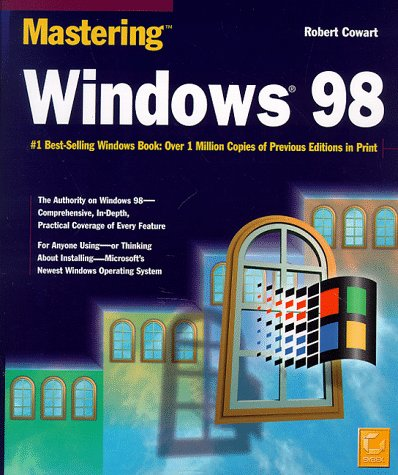Mastering Windows 98: Cowart, Robert