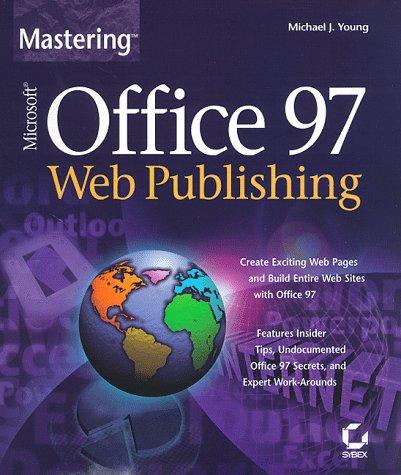 9780782120752: Mastering Office 97 Web Publishing