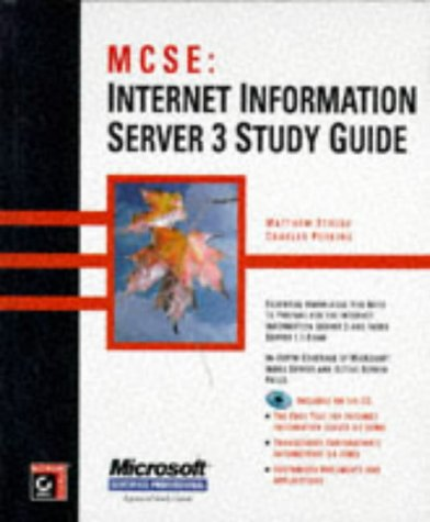 MCSE: Internet Information Server 3 Study Guide (0782121101) by Strebe, Matthew; Perkins, Charles