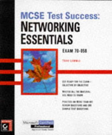 MCSE Test Success (TM): Networking Essentials: Todd Lammle; Frank