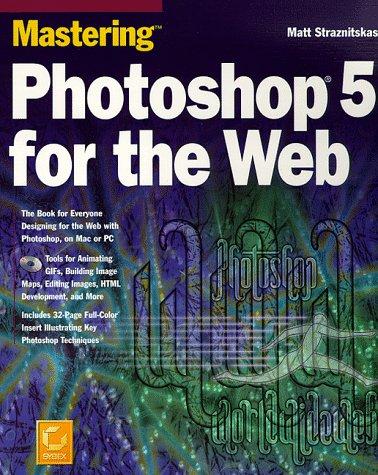 Mastering Photoshop 5 for the Web: Matt Straznitskas