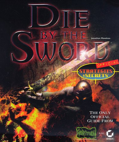 Die by the Sword : Strategies & Secrets