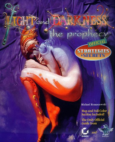 Of Light & Darkness: The Prophecy Official Strategies & Secrets (078212299X) by Michael Rymaszewski