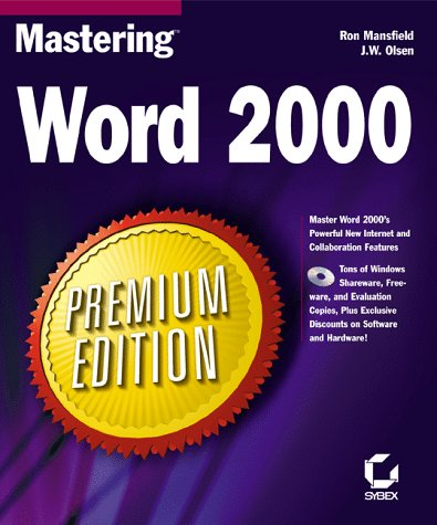 Mastering Word 2000 : Premium Edition: Ron Mansfield; J.