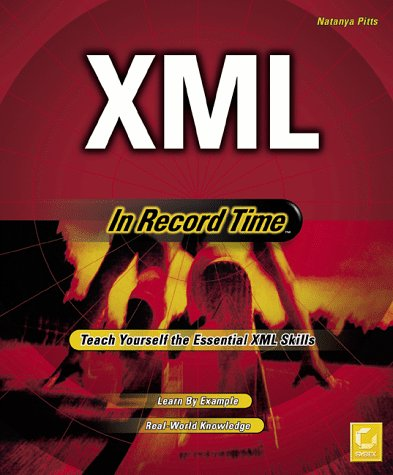 XML in Record Time (0782123406) by Sybex; Natanya Pitts