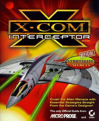 "9780782123760: ""X-Com: Interceptor"" Official Strategies and Secrets (Strategies & Secrets)"