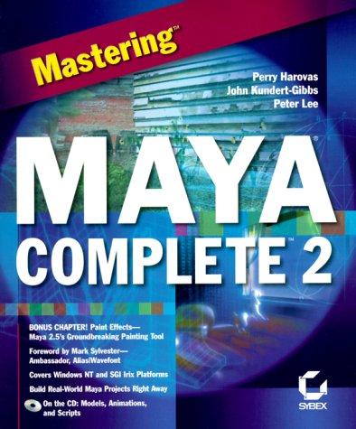 Mastering Maya Complete 2 (0782125212) by Perry Harovas; Peter Lee; John L. Kundert-Gibbs