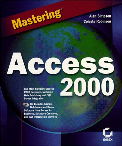 Mastering Access 2000 with CDROM (0782126286) by Simpson, Alan; Olson, Elizabeth; Robinson, Celeste