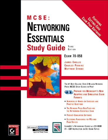 MCSE: Networking Essentials Study Guide, 3rd edition (0782126952) by Chellis, James; Strebe, Matthew; Perkins, Charles