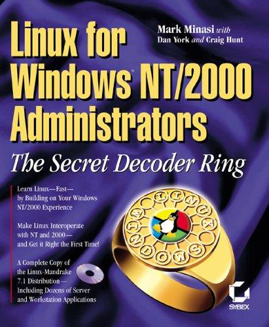 9780782127300: Linux for Windows NT/2k Administrators: Secret Decoder Ring with CDROM (Mark Minasi Windows 2000)