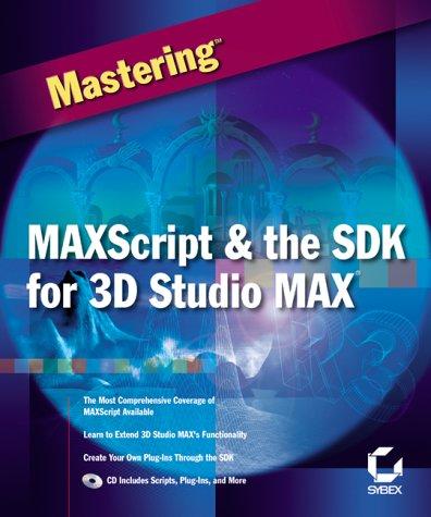 9780782127942: Maxscript and the Sdk for 3d Studio Max