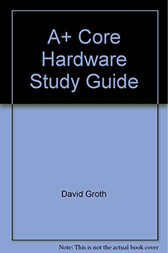9780782128062: A+: Core Hardware Study Guide