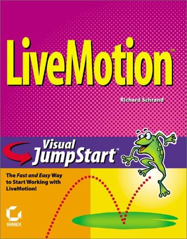 LiveMotion Visual JumpStart: Schrand, Richard H., Sr.