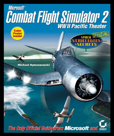 9780782128581: Microsoft Combat Flight Simulator 2: WW II Pacific Theater: Sybex Official Strategies & Secrets