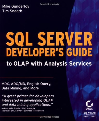 SQL Server Developer's Guide to OLAP with Analysis Services: Mike Gunderloy, Tim Sneath
