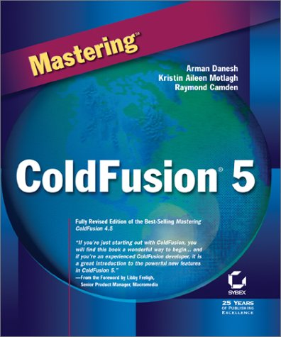 Mastering ColdFusion 5 (078212979X) by Arman Danesh; Kristin Aileen Motlagh; Raymond Camden