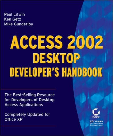 Access 2002 Desktop Developer's Handbook (9780782140095) by Paul Litwin; Ken Getz; Mike Gunderloy