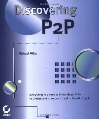 Discovering P2P: Michael Miller Michael Miller