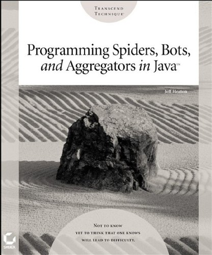 9780782140408: Programming Spiders, Bots and Aggregators in Java (Transcend Technique)