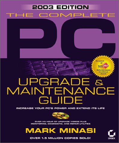 9780782140750: The Complete PC Upgrade and Maintenance Guide: (With CD-ROM)
