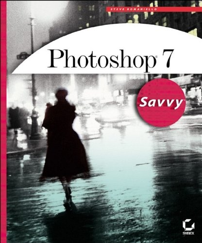 9780782141108: Photoshop 7 Savvy with CDROM