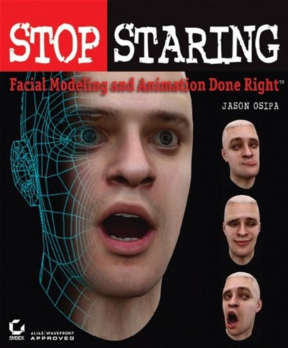 9780782141290: Stop Staring: Facial Modeling and Animation Done Right