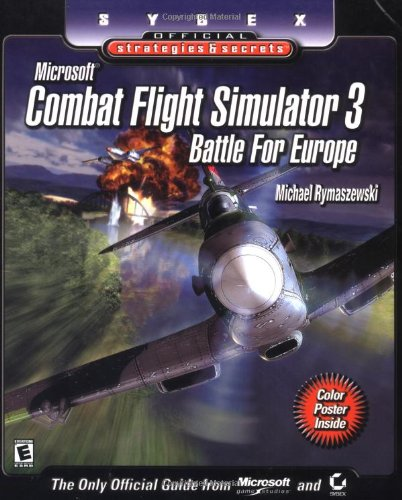 9780782141658: Combat Flight Simulator 3 Strategies: Battle for Europe (Sybex Official Strategies & Secrets)