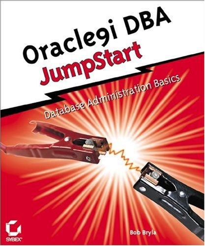 Oracle9i DBA JumpStart: Bryla, Bob