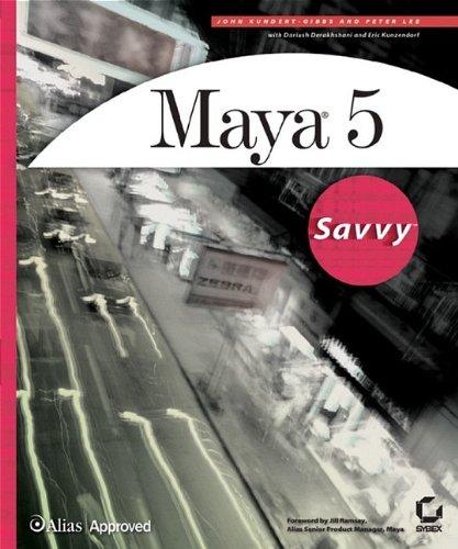 Maya 5 Savvy (0782142303) by Kundert-Gibbs, John; Lee, Peter; Derakhshani, Dariush; Kunzendorf, Eric; Kundert-Gibbs, Lee, et al