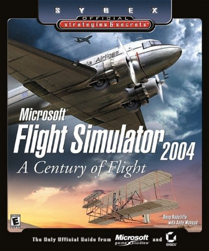 9780782142372: Microsoft Flight Simulator 2004: A Century of Flight: Official Strategies & Secrets