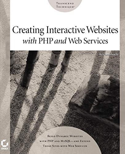 9780782142792: Creating Interactive Web Sites with PHP and Web Services