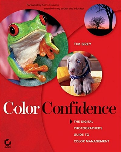 9780782143164: Color Confidence: The Digital Photographer's Guide to Color Management