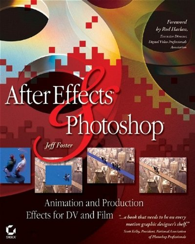 9780782143171: After Effects and Photoshop: Animation and Production Effects for DV and Film