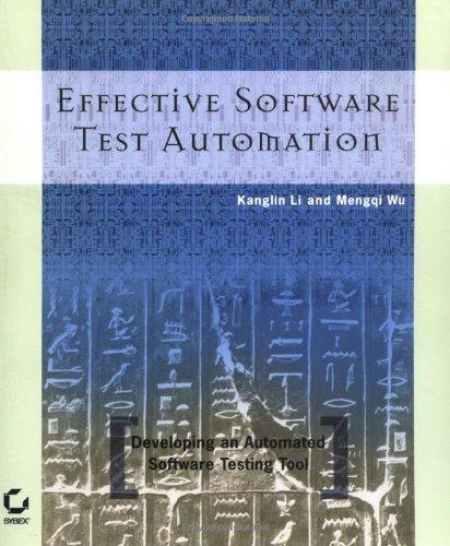 Effective Software Test Automation: Developing an Automated: Kanglin Li, Mengqi