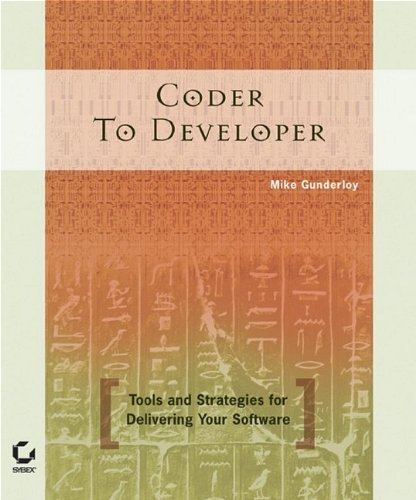 9780782143270: Coder to Developer: Tools and Strategies for Delivering Your Software