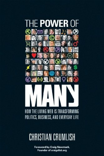 9780782143461: The Power of Many: How the Living Web Is Transforming Politics, Business, and Everyday Life