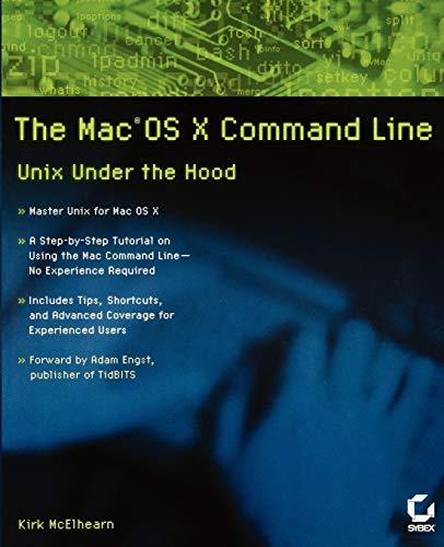 9780782143546: The MAC OS X Command Line: Unix Under the Hood