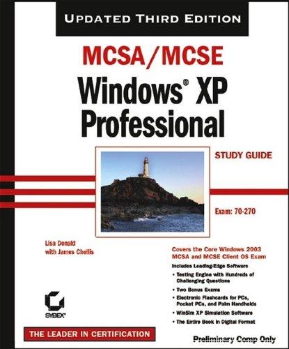 MCSA/MCSE Windows XP Professional Study Guide: Exam: Lisa Donald, James