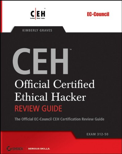 9780782144376: CEH: Official Certified Ethical Hacker Review Guide: Exam 312-50