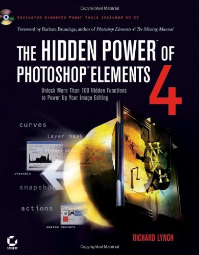 9780782144567: The Hidden Power of Photoshop Elements 4