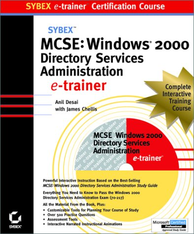 9780782150100: MCSE: Windows 2000 Directory Services Administration E-Trainer (Sybex E-Trainer Certification Course)