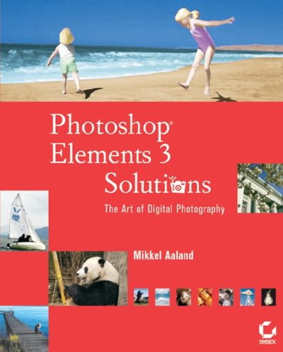 9780782150711: Photoshopelements 3 Solutions: The Art of Digital Photography