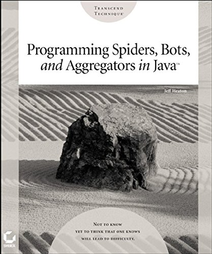 9780782152326: Programming Spiders, Bots, and Aggregators in Java