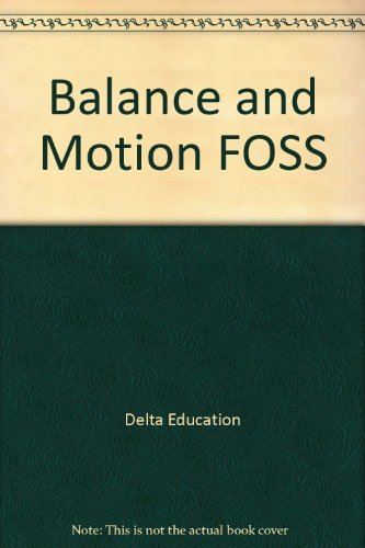 Balance and Motion FOSS: Delta Education