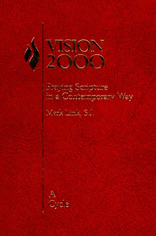 Vision 2000: Praying Scripture in a Contemporary: Mark Link, S.J.