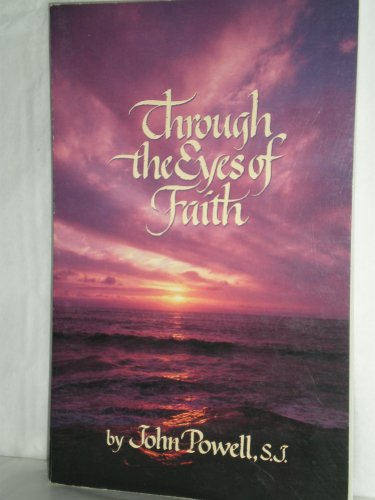 Through the Eyes of Faith (9780782901146) by Powell, John