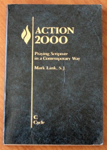 Action 2000: Praying Scripture in a Contemporary: S.J. Mark Link
