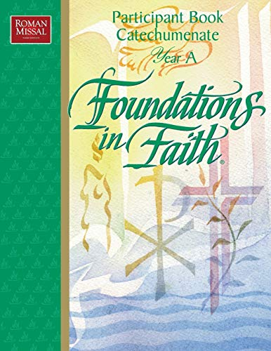 9780782907650: Foundations in Faith (Participant Book Catechumenate Year A)